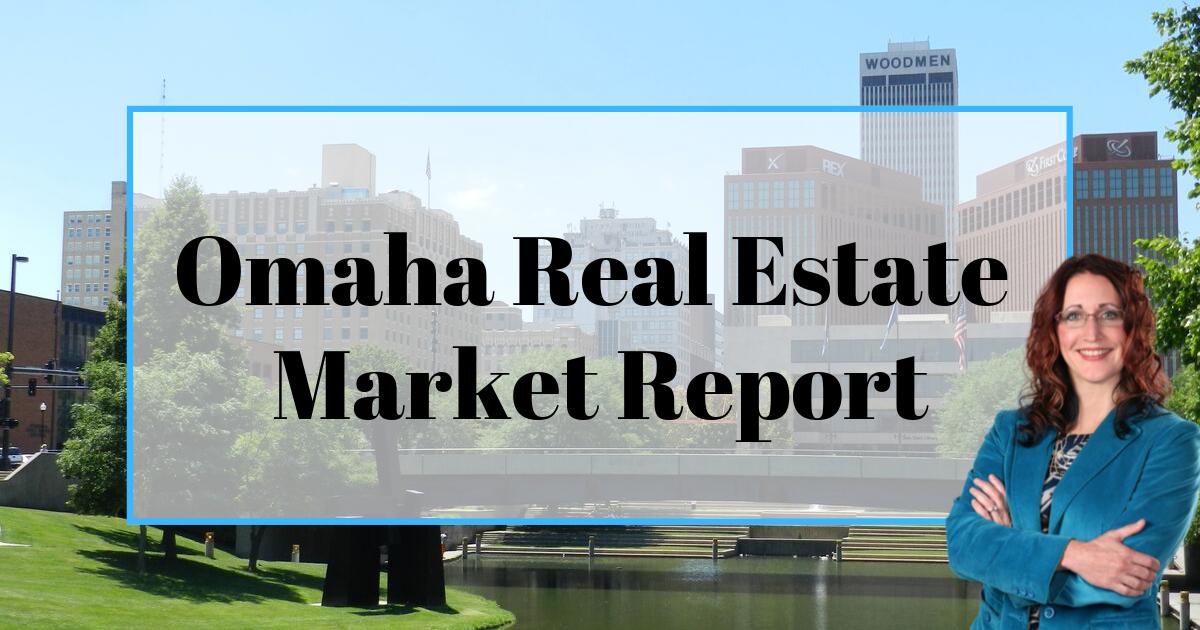 Omaha Real Estate Market Report