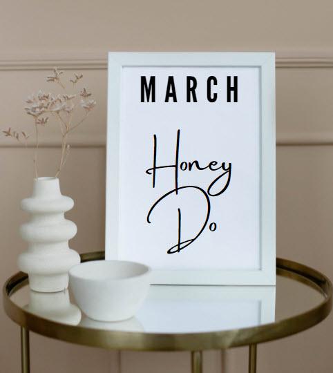 March Honey Do List